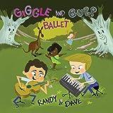 Giggle & Burp Ballet