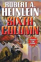 Sixth Column by Heinlein, Robert A. (2013) Mass Market Paperback