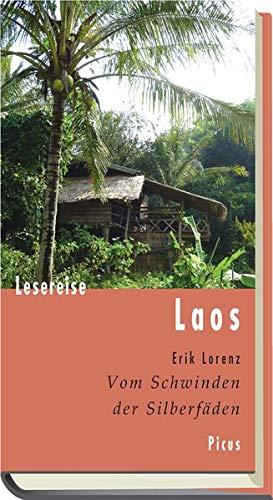 Lesereise Laos. Vom Schwinden der Silberfäden (Picus Lesereisen)