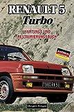 RENAULT 5 TURBO: WARTUNGS UND RESTAURIERUNGSBUCH (French cars Maintenance and Restoration books)