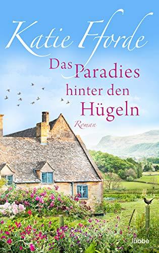 Das Paradies hinter den Hügeln: Roman