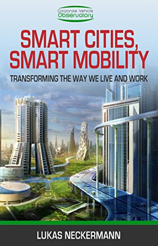 Smart Cities, Smart Mobility: Transforming the Way We Live and Work (English Edition)