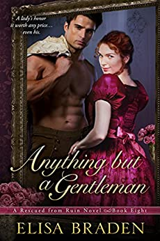 Anything but a Gentleman (Rescued from Ruin Book 8) by [Elisa Braden]