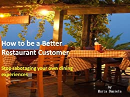 How to be a Better Restaurant Customer by [Marta Daniels]