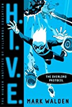 The Overlord Protocol (H.I.V.E.) by Mark Walden (2009-02-10)