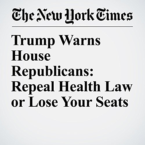 Trump Warns House Republicans: Repeal Health Law or Lose Your Seats audiobook cover art