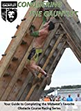Conquering The Gauntlet: Your Guide to Completing the Midwest's Favorite Obstacle Course Racing Series (English Edition)