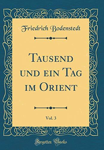 Tausend und ein Tag im Orient, Vol. 3 (Classic Reprint)