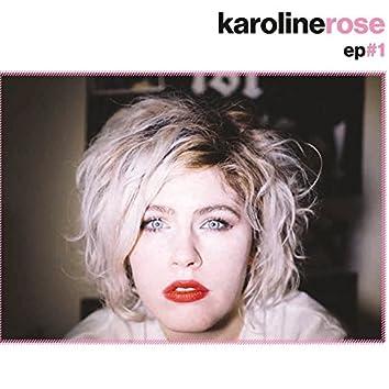 Karoline Rose EP#1