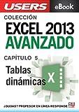 Excel 2013 Avanzado: Tablas dinámicas (Colección Excel 2013 Avanzado nº 5)