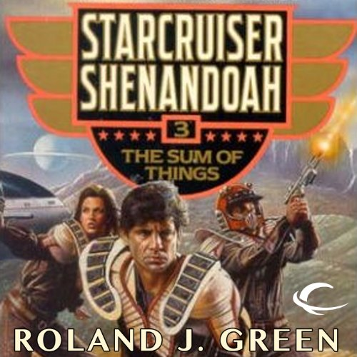The Sum of Things     Starcruiser Shenandoah, Book 3              By:                                                                                                                                 Roland J. Green                               Narrated by:                                                                                                                                 Traber Burns                      Length: 13 hrs and 12 mins     4 ratings     Overall 3.5