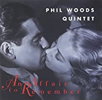 Affair to Remember by PHIL QUINTET WOODS (1995-09-05)
