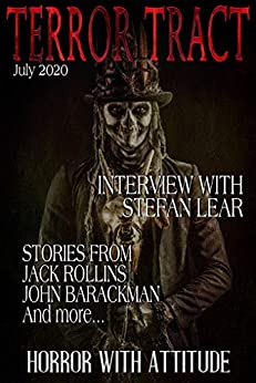 Terror Tract : July 2020 by [Terror  Tract , Jack  Rollins, Becky Narron, Mawr  Gorshin , Kelly  Evans , John  Barackman , Alfred  Gremsly , Isaac J Cooper , Jim Merwin, Stefan Lear]