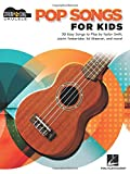 Pop Songs for Kids: Strum & Sing Ukulele Songbook