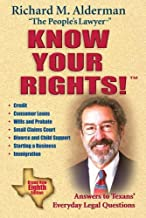 KNOW YOUR RIGHTS 8ED:ANSWERS TO TEXANS: Answers to Texans' Everyday Legal Questions (Know Your Rights: Answers to Texans' Everyday Legal Questions)