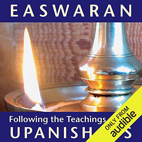 Following the Teachings of the Upanishads                   By:                                                                                                                                 Eknath Easwaran                               Narrated by:                                                                                                                                 Eknath Easwaran                      Length: 2 hrs and 57 mins     21 ratings     Overall 4.5