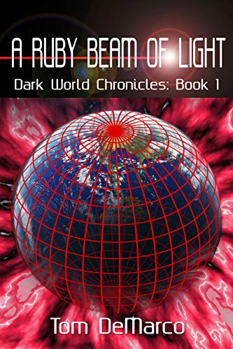 Book: A Ruby Beam of Light (Dark World Chronicles Book 1) by Tom DeMarco