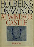 The Drawings of HANS HOLBEIN in the Collection of His Majesty The King at Windsor Castle. by Holbein, Hans and K. T. Parker (1945) Hardcover