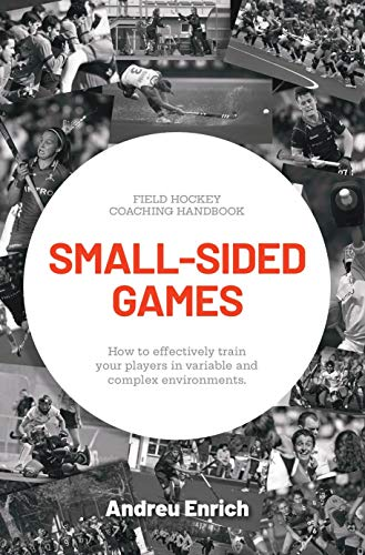 SMALL-SIDED GAMES: How to effectively train your players in variable and complex environments (English Edition)