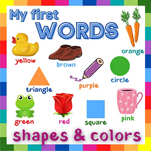 My First Words: Shapes & Colors: Early Learning for 1 year olds | Simple Picture Books Series for Toddlers to Learn Talking