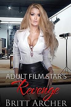 Adult Film Star's Revenge: (Forced Feminization, Femdom) by [Britt Archer]
