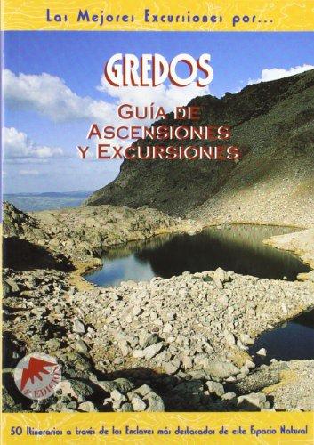 Gredos. Guía de ascensiones y excursiones (Las Mejores Excursiones Po