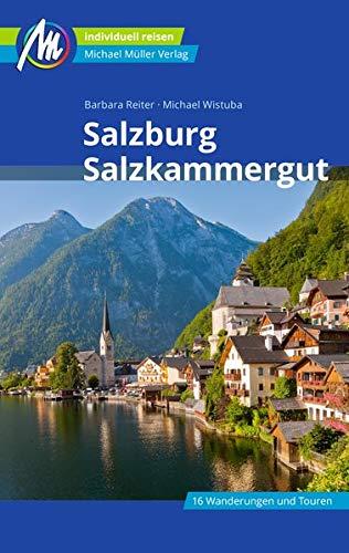 Salzburg & Salzkammergut Reiseführer Michael Müller Verlag: Individuell reisen mit vielen praktischen Tipps. (MM-Reisen)