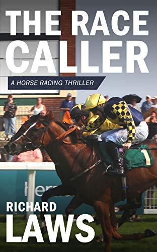 The Race Caller: A horse racing thriller