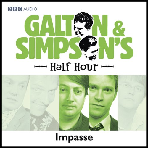 Galton & Simpson's Half Hour     Impasse              By:                                                                                                                                 Ray Galton,                                                                                        Alan Simpson                               Narrated by:                                                                                                                                 Paul Merton,                                                                                        David Mitchell,                                                                                        Robert Webb                      Length: 28 mins     6 ratings     Overall 4.3