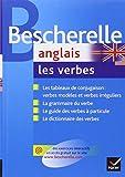 Bescherelle Anglais : les verbes: Ouvrage de référence sur la conjugaison anglaise