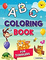 Alphabet Coloring Book for Kids Ages 2-4: My First Coloring Book, ABC Coloring Books for Kids Ages 2-4, Great Coloring Book for Kindergarten and Preschool Learning