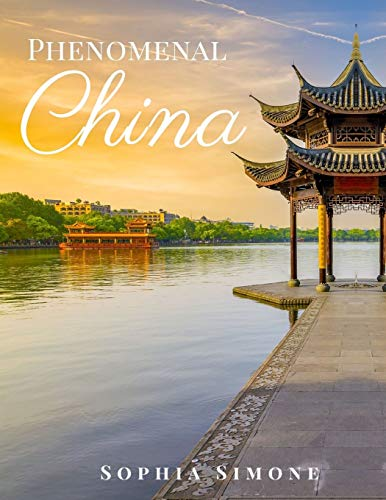 Phenomenal China: A Beautiful Picture Book Photography Coffee Table Photobook Travel Tour Guide Book with Photos of the Spectacular Country and its Cities within Asia