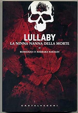 Lullaby. La Ninna Nanna Della Morte Di Barbara Baraldi Castelvecchi