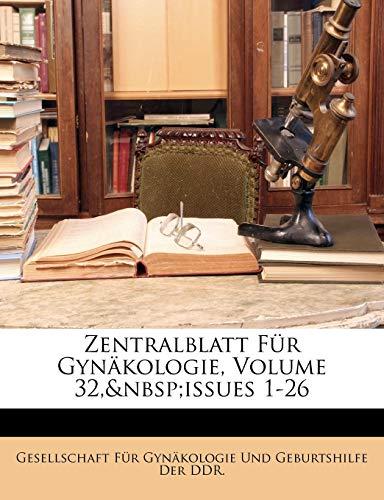 Zentralblatt Fur Gynakologie, Volume 32, Issues 1-26