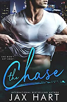 THE CHASE: A Billionaire Romance by [Jax Hart]