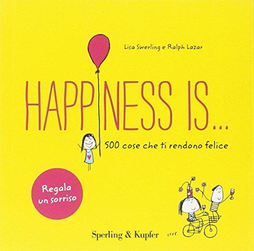Happiness is... 500 cose che ti rendono felice