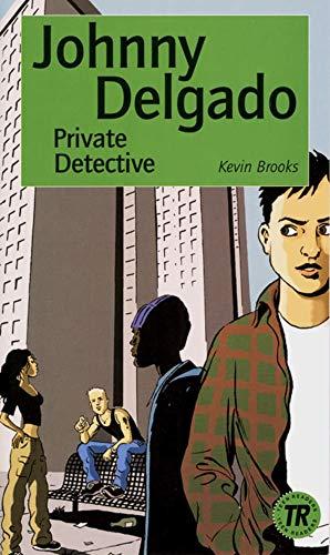 Johnny Delgado, Private Detective: Private Detective. Englische Lektüre für das 3. Lernjahr. Lektüre (Teen Readers (Englisch))
