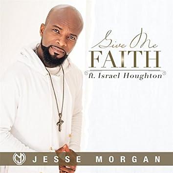 Give Me Faith (feat. Israel Houghton)
