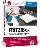 FRITZ!Box: Der umfassende Ratgeber. Über 450 Seiten Know-how und Praxis. Geeignet für alle aktuellen FRITZ!Box-Modelle.