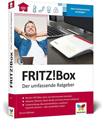 FRITZ!Box: Der umfassende Ratgeber. Über 600 Seiten Know-how und Praxis. Geeignet für alle aktuellen FRITZ!Box-Modelle.
