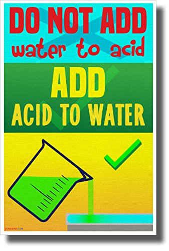 DO NOT Add Water to Acid - New Classroom Science Chemistry Safety Poster