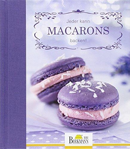 Jeder kann Macarons backen