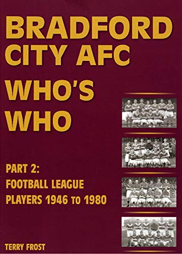 Bradford City AFC Who's Who 1946-1980
