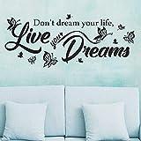 wall4stickers Don't Dream Your Life Live Your Dreams Cita de la Pared calcomanía Etiqueta de Vinilo removible Mural Ventana niños niños bebé guardería habitación