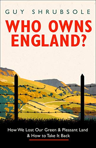 Shrubsole, G: Who Owns England?