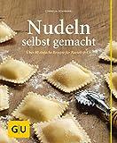 Nudeln selbst gemacht: Über 80 einfache Rezepte für...
