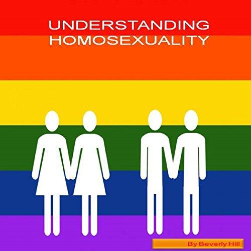 Understanding Homosexuality audiobook cover art