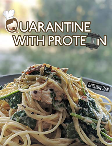 Quarantine with Protein: Protein-packed recipes less than 6 feet away