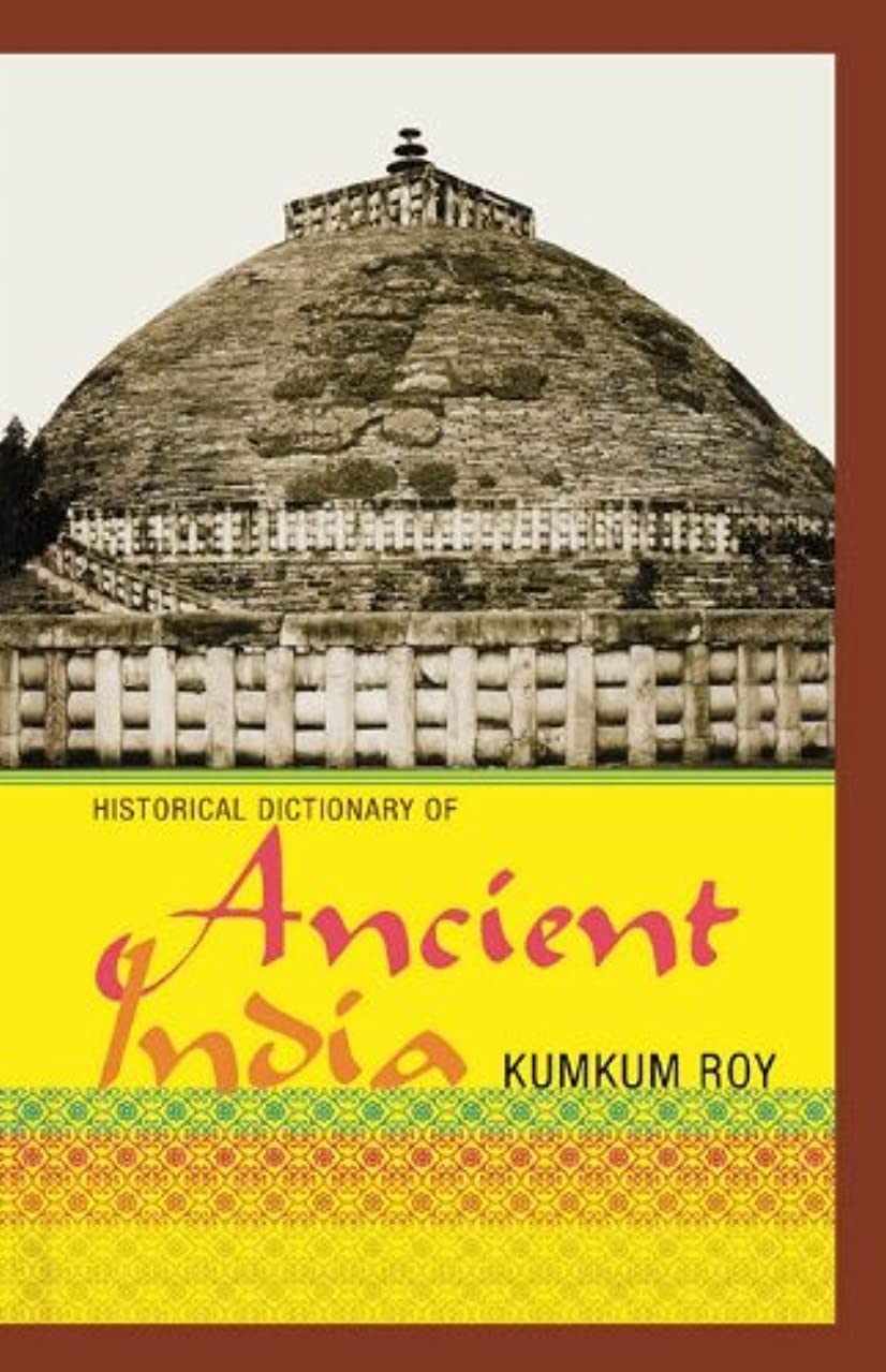 傷跡外部櫛Historical Dictionary of Ancient India (Historical Dictionaries of Ancient Civilizations and Historical Eras Book 23) (English Edition)