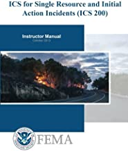 ICS for Single Resources and Initial Action Incidents (ICS 200): Student Manual